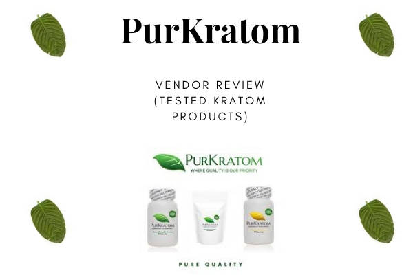 Purkratom Review Tested Kratom Products