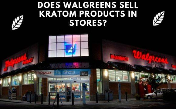 Kratom in Wallgreens